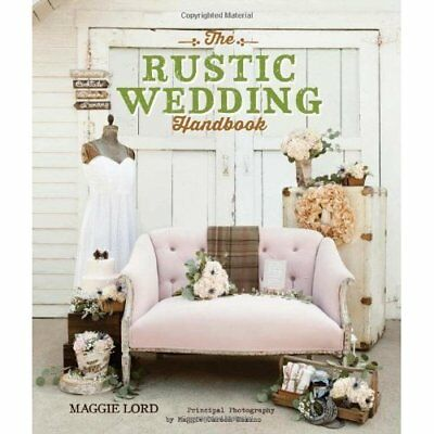 The Rustic Wedding Handbook - Paperback NEW Maggie Lord(Aut 2014-09-19