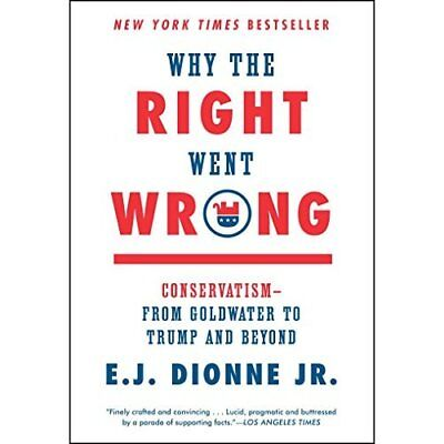 Why the Right Went Wrong: Conservatism--From Goldwater  - Paperback NEW Senior F