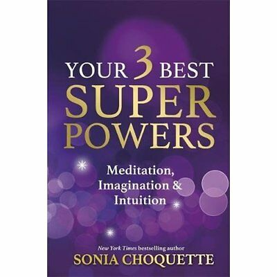 Your 3 Best Super Powers: Meditation, Imagination & Int - Paperback NEW Sonia Ch