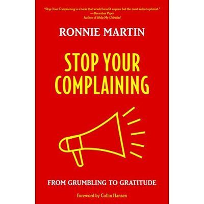 Stop Your Complaining - Paperback NEW Ronnie Martin ( 2015-09-01