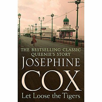 Let Loose the Tigers - Paperback NEW Josephine Cox(A 24 Mar. 2016