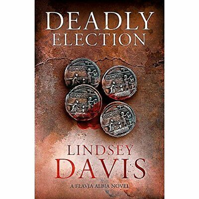Deadly Election: Flavia Albia 3 (Falco: The New Generat - Paperback NEW Lindsey