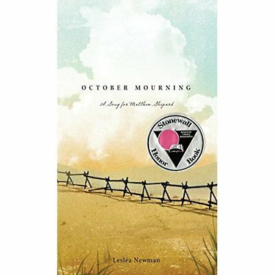 October Mourning: A Song for Matthew Shepard - Hardcover NEW Newman, Leslea 2012