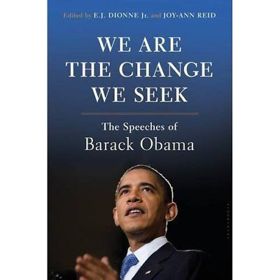 We Are the Change We Seek: The Speeches of Barack Obama - Hardcover NEW E.J. Dio