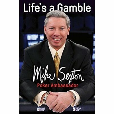 Life's a Gamble - Hardcover NEW Mike Sexton 01/08/2016