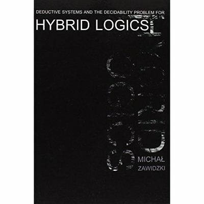 Deductive Systems and the Decidability Problem for Hybr - Paperback NEW Michal Z