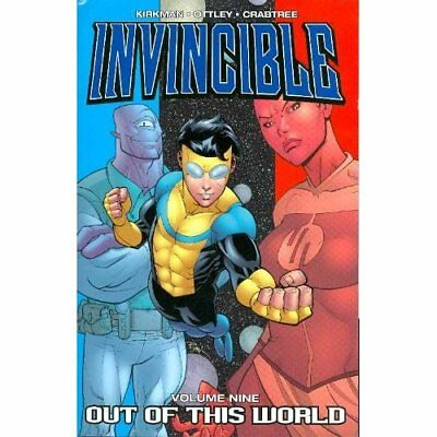 Invincible Volume 9: Out Of This World: Out of This Wor - Paperback NEW Kirkman,