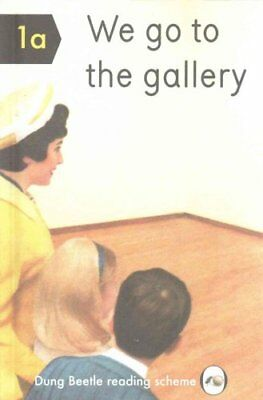 We Go To The Gallery A Dung Beetle Learning Guide by Miriam Elia 9780992834913