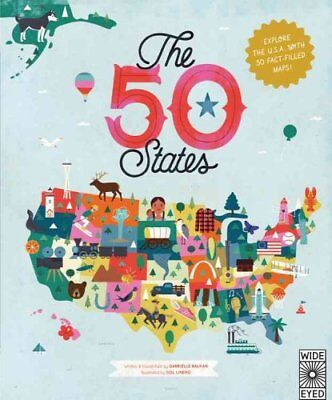 The 50 States Explore the U.S.A. with 50 fact-filled maps! 9781847807113