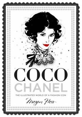 Coco Chanel The Illustrated World of a Fashion Icon by Megan Hess 9781743790663