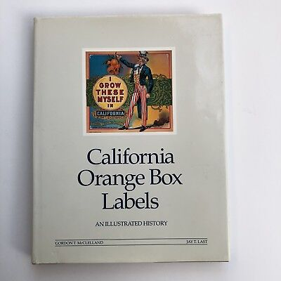 SIGNED California Orange Box Labels Illustrated History Gordon McClelland Citrus