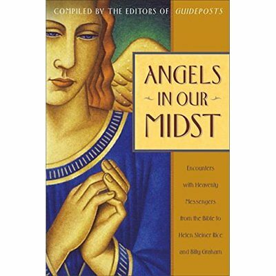 Angels in Our Midst: Encounters with Heavenly Messenger - Paperback NEW Guidepos