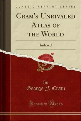Cram's Unrivaled Atlas of the World: Indexed (Classic Reprint) (Paperback or Sof