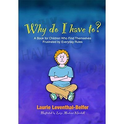 Why Do I Have To?: A Book for Children Who Find Themsel - Paperback NEW Leventha