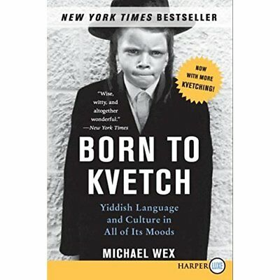Born to Kvetch: Yiddish Language and Culture in All of  - Paperback NEW Wex, Mic