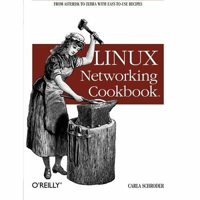 Linux Networking Cookbook (Linux) - Paperback NEW Schroder, Carla 2007-12-06