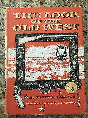 THE LOOK OF THE OLD WEST by FOSTER-HARRIS                          c