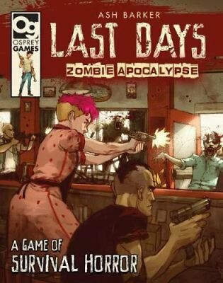 Last Days: Zombie Apocalypse A Game of Survival Horror 9781472826695