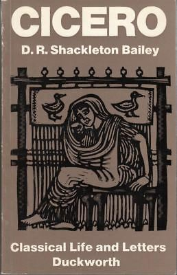 Cicero (Classical Life and Letters) : D. R. Shackleton Bailey