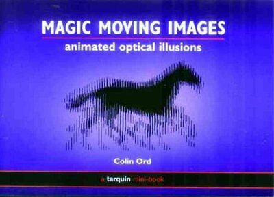Magic Moving Images: Animated Optical Illusions by Colin Ord (Paperback, 2007)