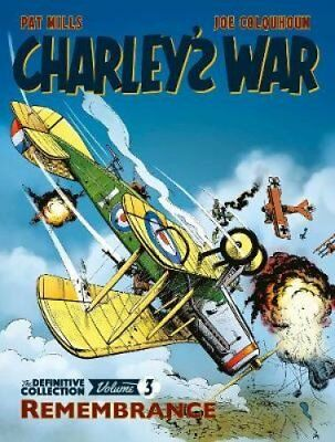 Charley's War Vol. 3: Remembrance - The Definitive Collection 9781781086216