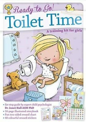 Ready to Go! Toilet Time: a Training Kit for Girls by Janet Hall (Board book,...