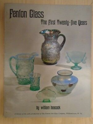 Fenton Glass: The First Twenty-five Years, 1907-1932- Featuring the Glass Collec