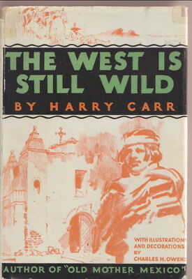 THE WEST IS STILL WILD by HARRY CARR & CHARLES H. OWENS 1st 1932 SIGNED by BOTH