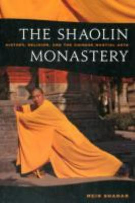 The Shaolin Monastery: History, Religion, and the Chinese Martial Arts (Paperbac