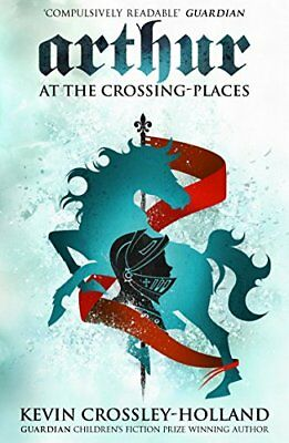 (Good)-At the Crossing-Places: Arthur 2 (Arthur) (Paperback)-Kevin Crossley-Holl