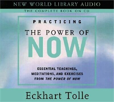 Practicing the Power of Now: Essentials Teachings, Meditations, and Exercises fr
