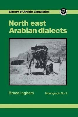 North East Arabian Dialects Mono by Bruce Ingham (Paperback, 2016)