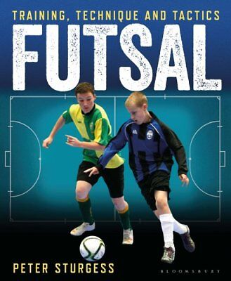 Futsal: Training, Technique and Tactics by Peter Sturgess (Paperback, 2017)