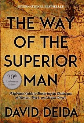 Way of the Superior Man: A Spiritual Guide to Mastering the Challenges of...