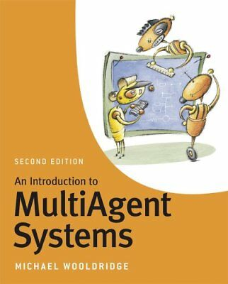 An Introduction to MultiAgent Systems by Michael Wooldridge 9780470519462