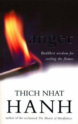 Anger Buddhist Wisdom for Cooling the Flames by Thich Nhat Hanh 9780712611817
