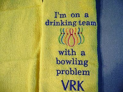Free personalizing mach embroid towel FUNNY!!!!drinking team w/bowling problem!
