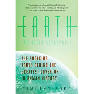 Earth: An Alien Enterprise: The Shocking Truth Behind t - Paperback NEW Good, Ti
