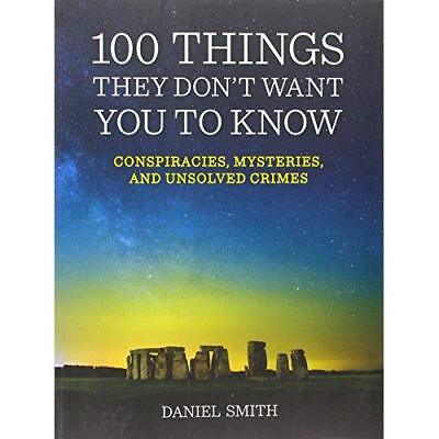 100 Things They Don't Want You to Know - Paperback NEW Daniel Smith(Au 2015-12