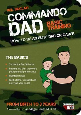 Commando Dad Basic Training: How to be an Elite Dad or Carer. F... 9781849532617