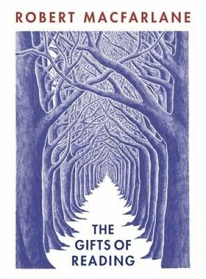 The Gifts of Reading by Robert Macfarlane (Paperback, 2017)