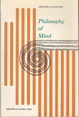 Philosophy of Mind (Foundations of Philosophy) : J.A. Shaffer