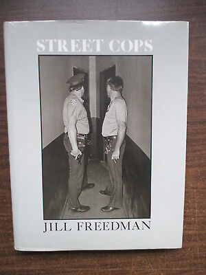 NYC New York City STREET COPS Book JILL FREEDMAN B&W Photos 1st Edition 1981
