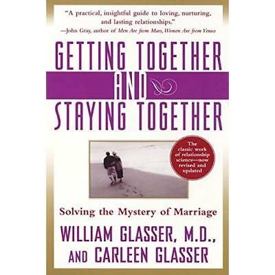 Getting Together and Staying Together - Paperback NEW Glasser, Willia 2000-11-01