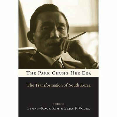 The Park Chung Hee Era: the transformation of South Kor - Paperback NEW Byung-Ko