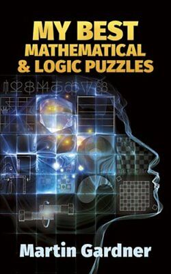 My Best Mathematical and Logic Puzzles by Martin Gardner 9780486281520