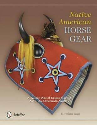 Native American Horse Gear Equine Tack & Equipment c1800s Era Collector Guide