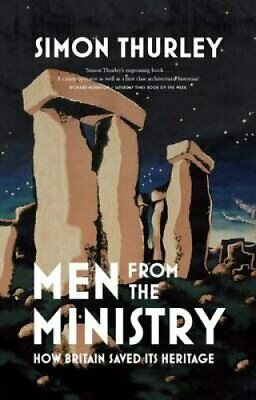 Men from the Ministry How Britain Saved Its Heritage 9780300205244