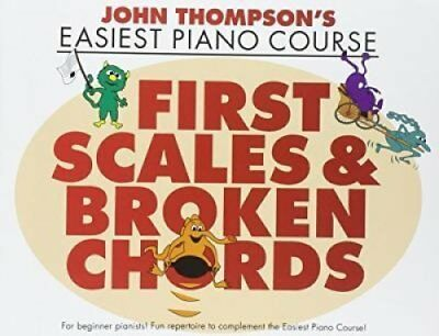 John Thompson s Easiest Piano Course First Scales & Broken Chords 9781783054701