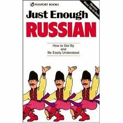 Just Enough Russian: How to Get by and Be Easily Unders - Paperback NEW Books, P